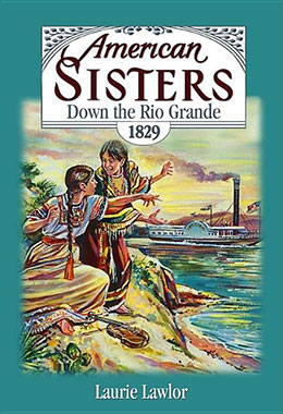 American Sisters Down the Rio Grande 1829