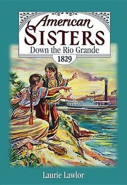 American Sisters Down the Rio Grande 1829