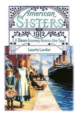 American Sisters A Titanic Journey Across the Sea 1912