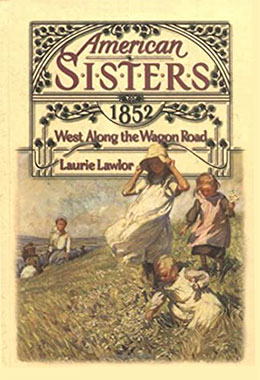American Sisters West Along the Wagon Road 1852