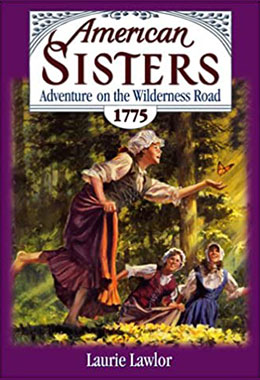 American Sisters Adventure on the Wilderness Road 1775