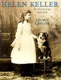 Helen Keller: Rebellious Spirit