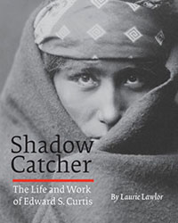 Shadow Catcher: The Life and Work of Edward S. Curtis