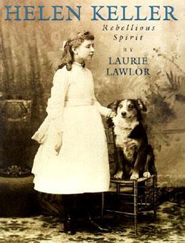 Helen Keller Rebellious Spirit