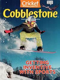 Cobblestone magazine Getting Inventive with Sports
